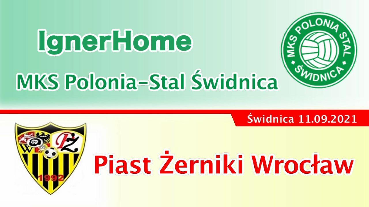 [WIDEO] IgnerHome MKS Polonia-Stal Świdnica - Piast Żerniki Wrocław